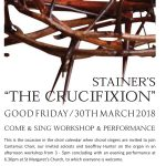 "Stainer's ""The Crucifixion"" Good Friday / 30th march 2018 Come & Sing Workshop & Performance"